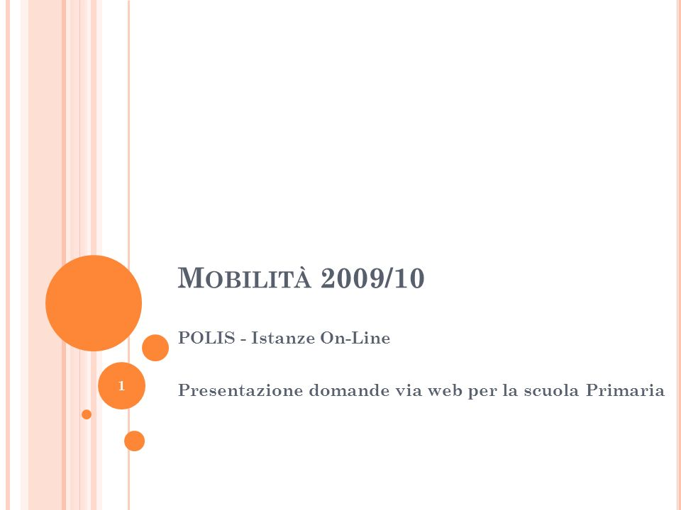 M OBILITÀ 2009/10 POLIS - Istanze On-Line Presentazione domande via web per la scuola Primaria 1