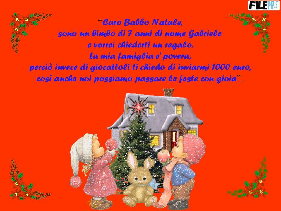 Caro Babbo Natale, sono un bimbo di 7 anni di nome Gabriele e vorrei chiederti un regalo.
