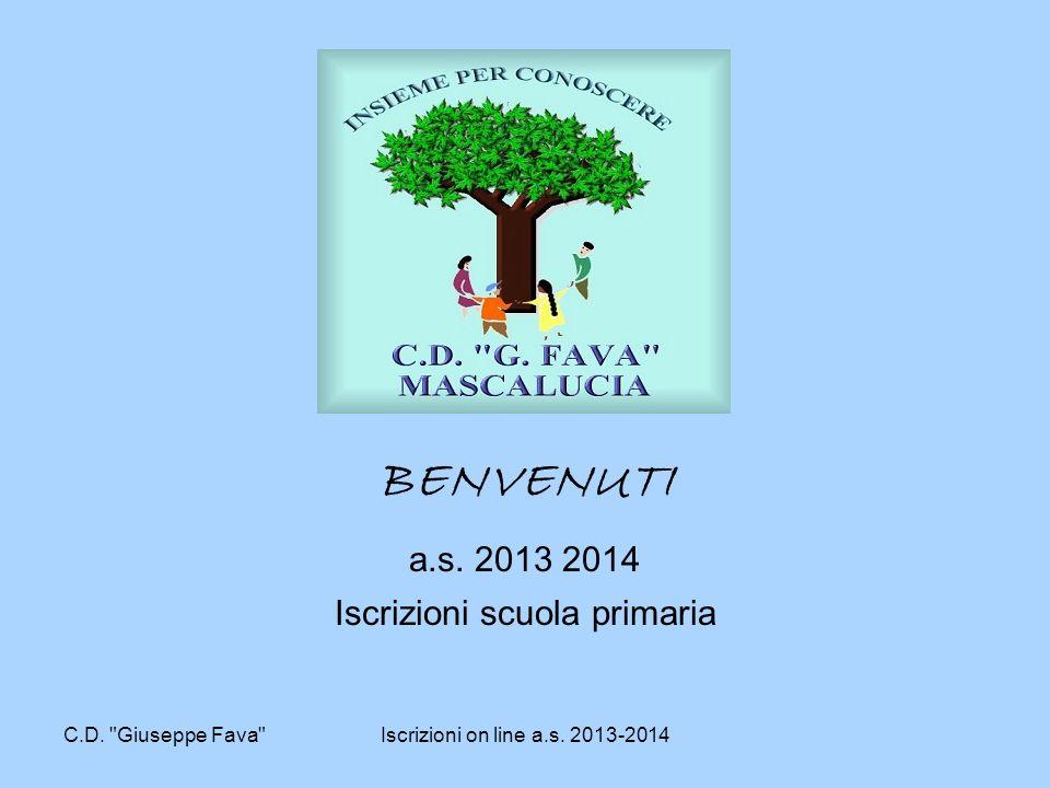 C.D. Giuseppe Fava Iscrizioni on line a.s. 2013-2014 BENVENUTI a.s.