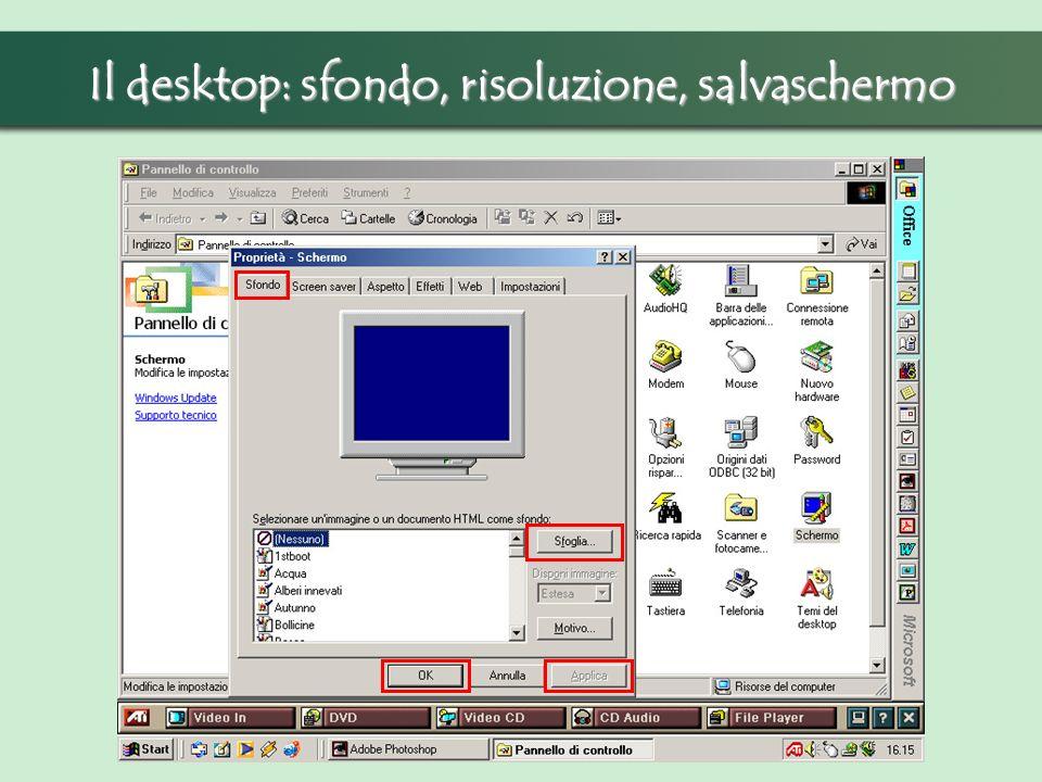 Il desktop: sfondo, risoluzione, salvaschermo