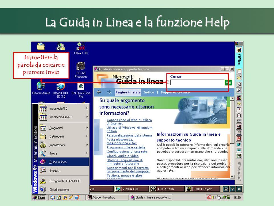 La Guida in Linea e la funzione Help Immettere la parola da cercare e premere Invio