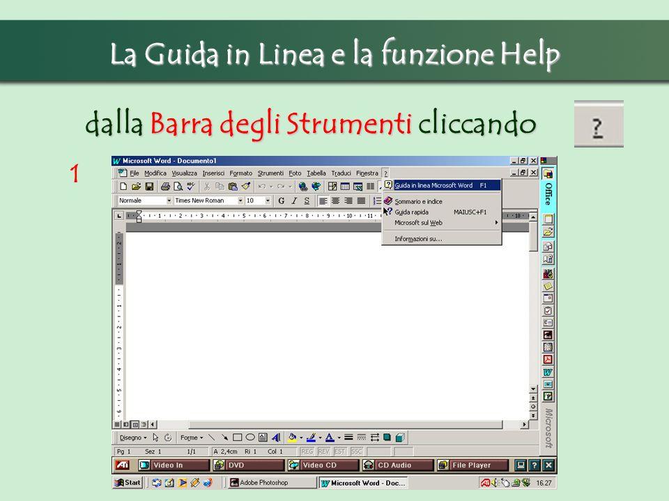 La Guida in Linea e la funzione Help dalla Barra degli Strumenti cliccando 1