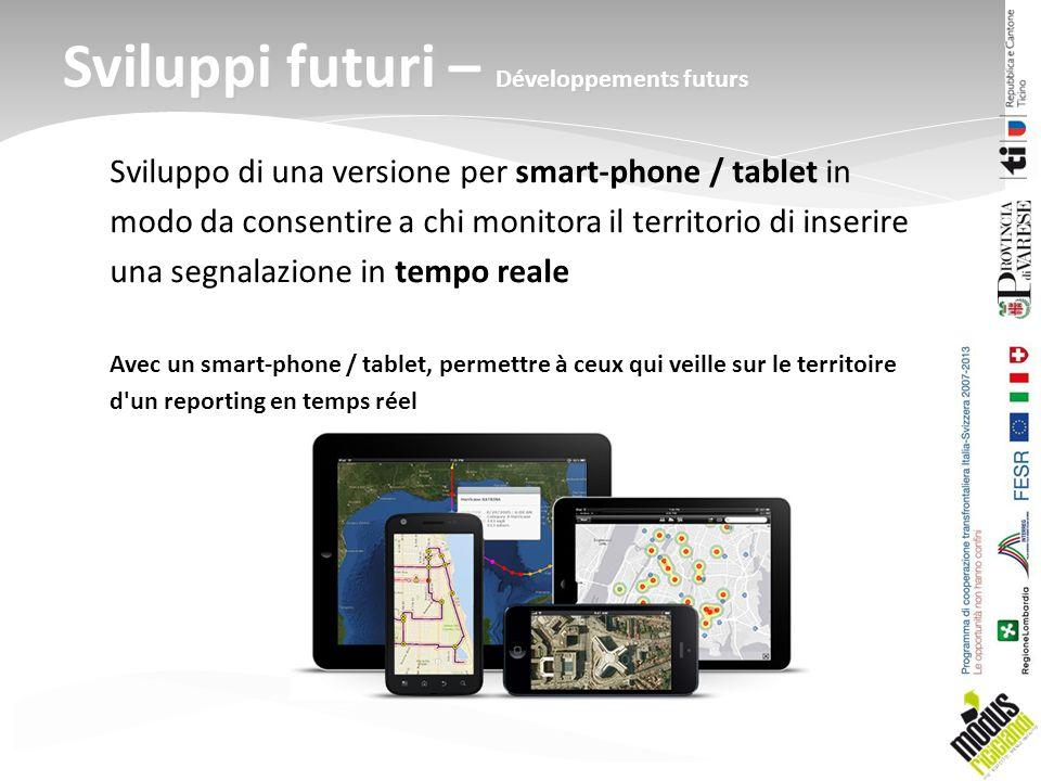 Sviluppo di una versione per smart-phone / tablet in modo da consentire a chi monitora il territorio di inserire una segnalazione in tempo reale Avec