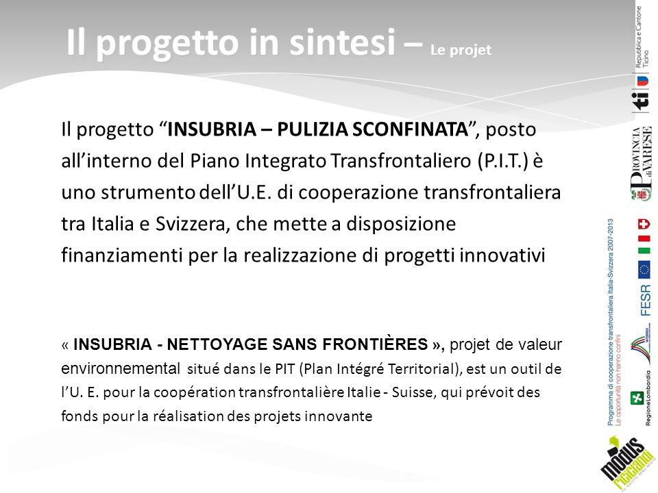 Il progetto INSUBRIA – PULIZIA SCONFINATA, posto allinterno del Piano Integrato Transfrontaliero (P.I.T.) è uno strumento dellU.E.