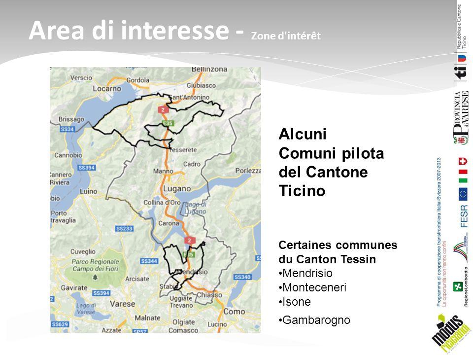 Area di interesse - Zone d intérêt Alcuni Comuni pilota del Cantone Ticino Certaines communes du Canton Tessin Mendrisio Monteceneri Isone Gambarogno