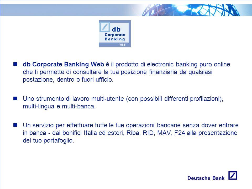 db Corporate Banking Web è il prodotto di electronic banking puro online che ti permette di consultare la tua posizione finanziaria da qualsiasi posta