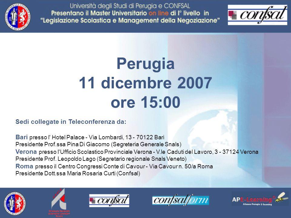 Perugia 11 dicembre 2007 ore 15:00 Sedi collegate in Teleconferenza da: Bari presso l' Hotel Palace - Via Lombardi, 13 - 70122 Bari Presidente Prof.ss