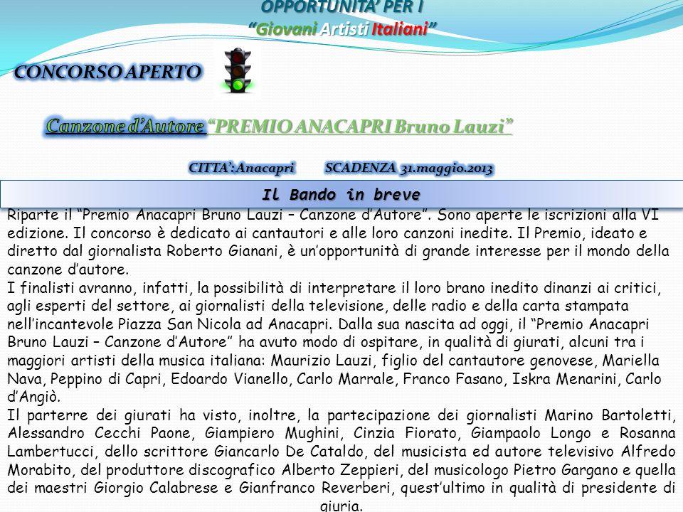 OPPORTUNITA PER IGiovani Artisti Italiani Il Bando in breve Riparte il Premio Anacapri Bruno Lauzi – Canzone dAutore.