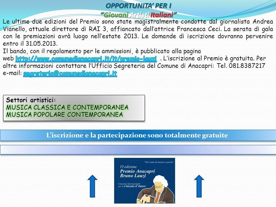 OPPORTUNITA PER IGiovani Artisti Italiani Liscrizione e la partecipazione sono totalmente gratuite
