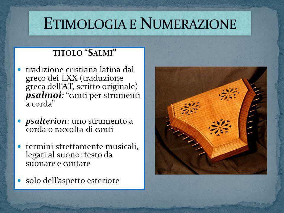 TITOLO S ALMI tradizione cristiana latina dal greco dei LXX (traduzione greca dellAT, scritto originale) psalmoi : canti per strumenti a corda psalter