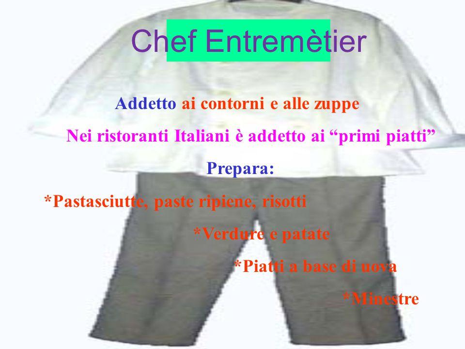 Chef Saucier Addetto ai secondi a base di carne e pesce Prepara : *Fondi di cucina *Salse calde *Selvaggina *Carne cotta brasata, al salto, arrosto, ecc… *Pesce al forno, cotto in umido, ecc...