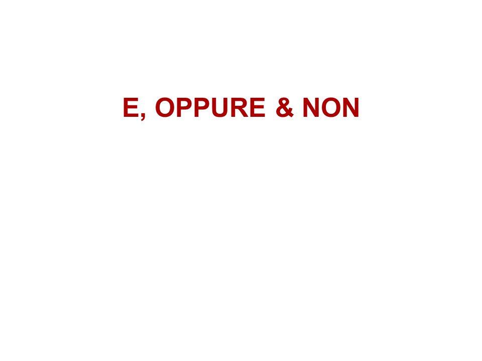 E, OPPURE & NON