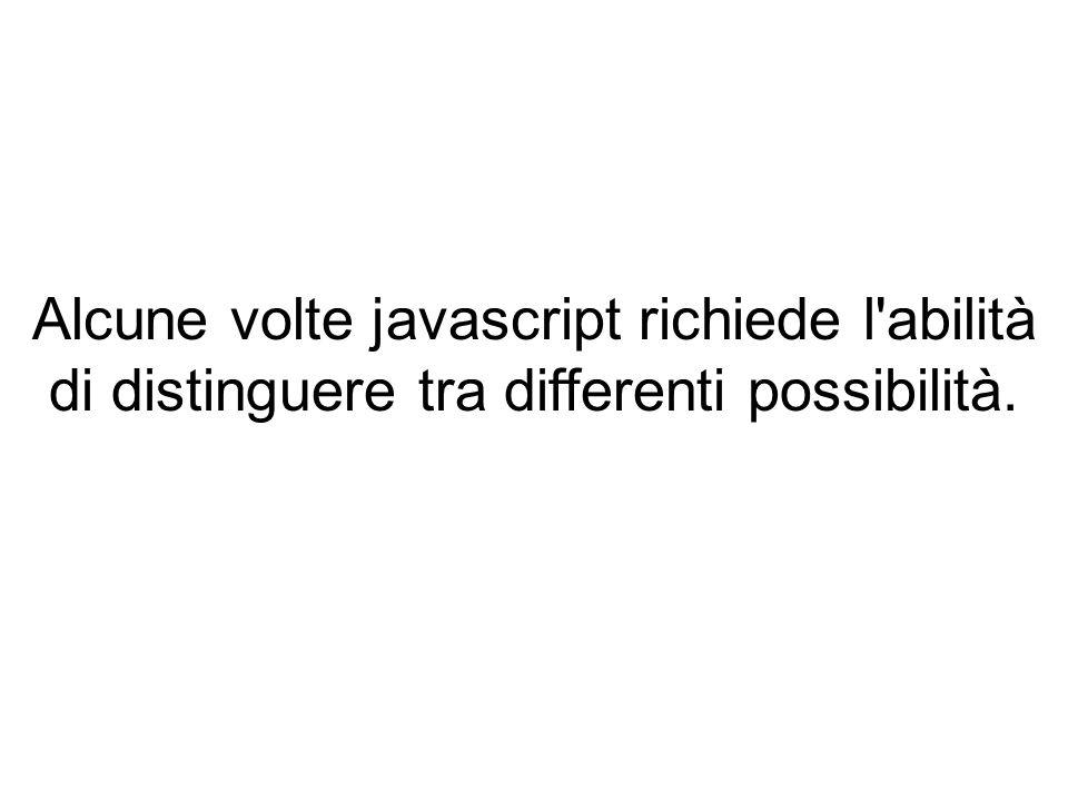 Per esempio, potresti avere un programma che indica il tipo di browser usato dal visitatore.