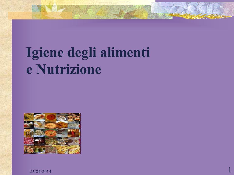 Igiene degli alimenti e Nutrizione 25/04/2014 1