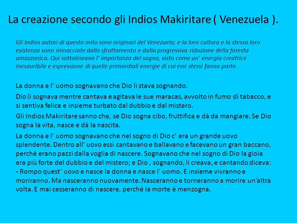 La creazione secondo gli Indios Makiritare ( Venezuela ).