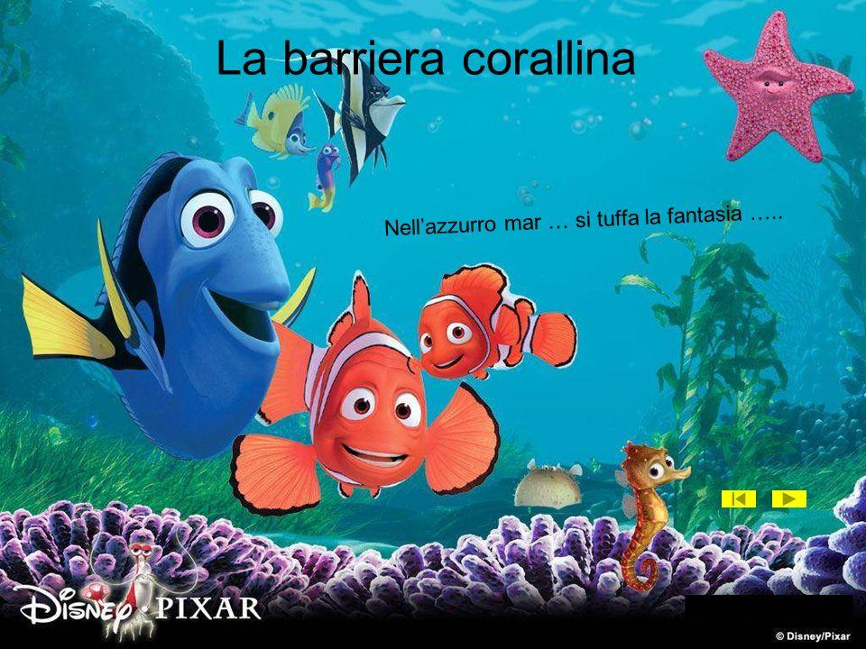 La barriera corallina Nellazzurro mar … si tuffa la fantasia …..