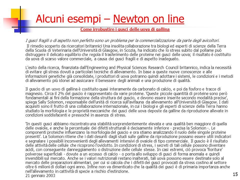 15 Alcuni esempi – Newton on lineNewton on line Come irrobustire i gusci delle uova di gallina I gusci fragili o di aspetto non perfetto sono un problema per la commercializzazione da parte degli avicoltori.