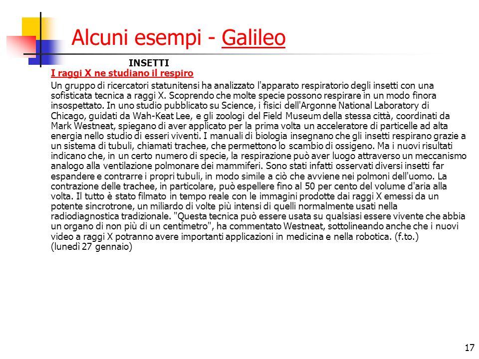 17 Alcuni esempi - GalileoGalileo INSETTI I raggi X ne studiano il respiro I raggi X ne studiano il respiro Un gruppo di ricercatori statunitensi ha a