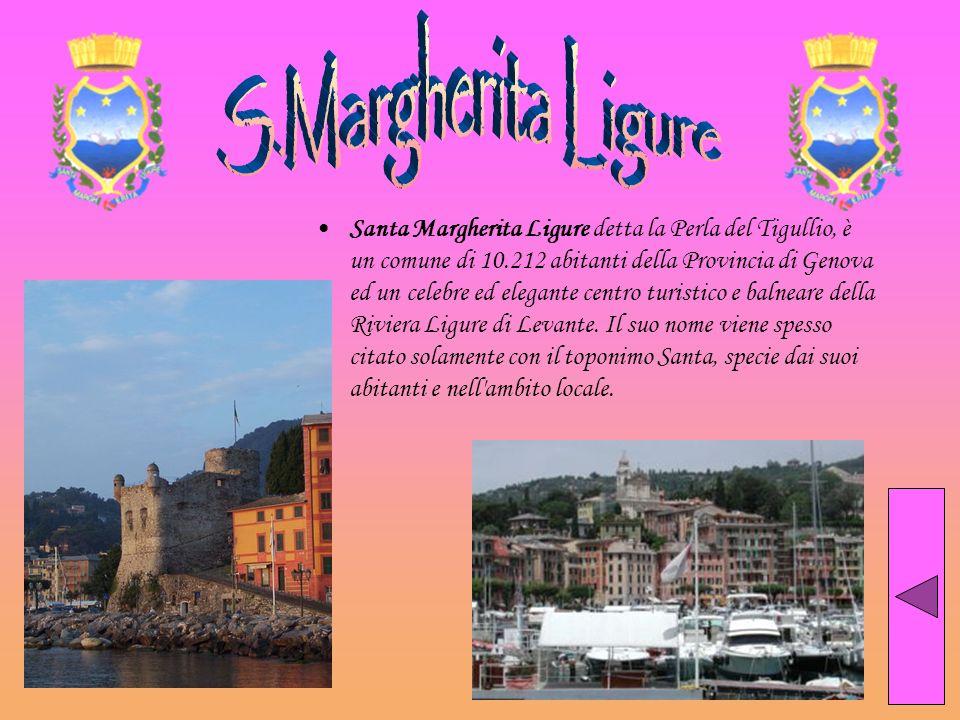 Santa Margherita Ligure detta la Perla del Tigullio, è un comune di 10.212 abitanti della Provincia di Genova ed un celebre ed elegante centro turisti