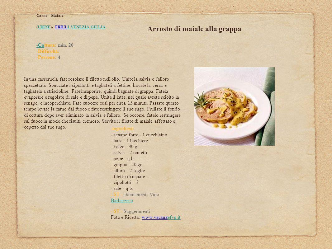 -ingredienti - senape forte - 1 cucchiaino - latte - 1 bicchiere - verze - 30 gr - salvia - 2 rametti - pepe - q.b. - grappa - 50 gr - alloro - 2 fogl