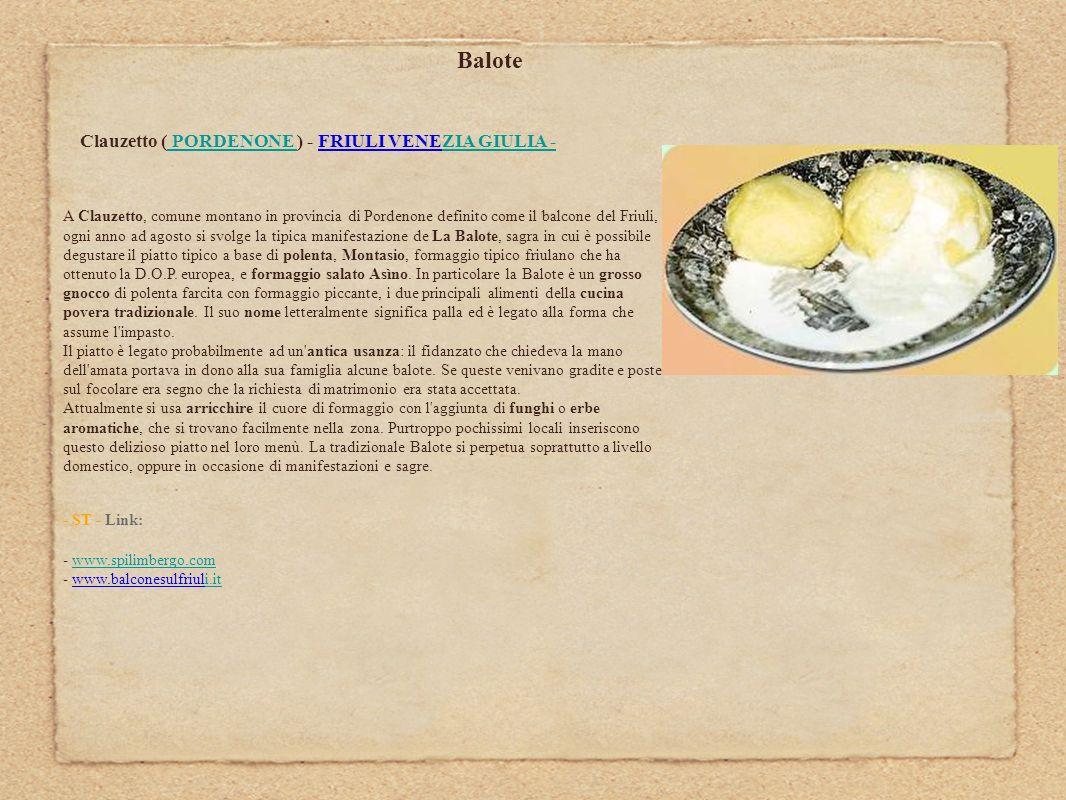 Balote Clauzetto ( PORDENONE ) - FRIULI VENEZIA GIULIA - PORDENONE ZIA GIULIA - A Clauzetto, comune montano in provincia di Pordenone definito come il