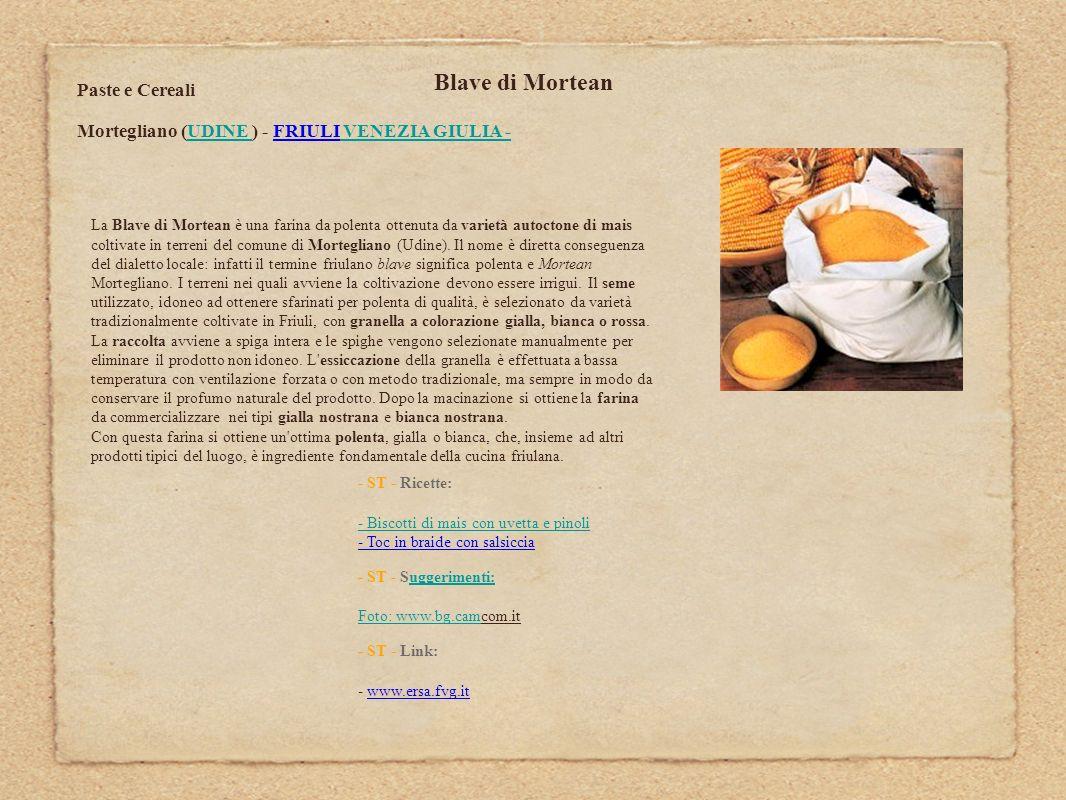 Blave di Mortean Paste e Cereali Mortegliano (UDINE ) - FRIULI VENEZIA GIULIA -UDINE VENEZIA GIULIA - La Blave di Mortean è una farina da polenta otte