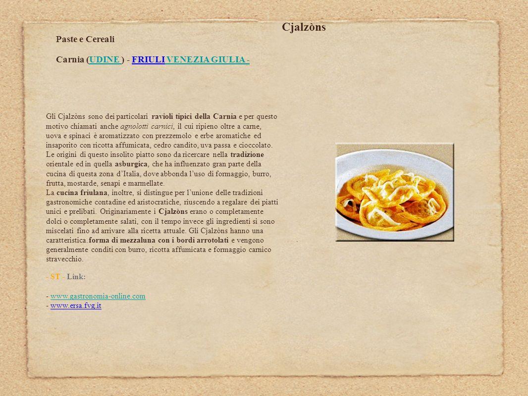 Cjalzòns Paste e Cereali Carnia (UDINE ) - FRIULI VENEZIA GIULIA -UDINE VENEZIA GIULIA - Gli Cjalzòns sono dei particolari ravioli tipici della Carnia