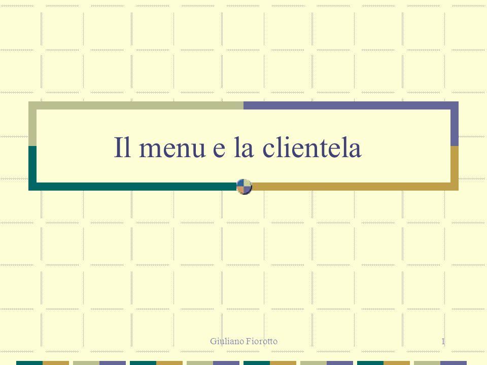 Giuliano Fiorotto1 Il menu e la clientela
