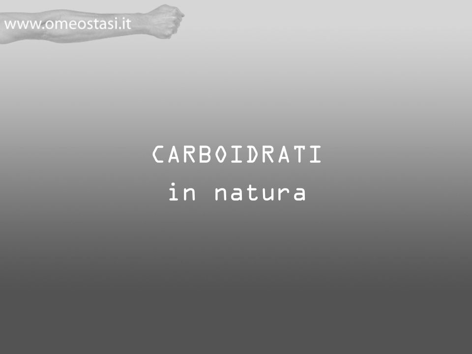 CARBOIDRATI in natura