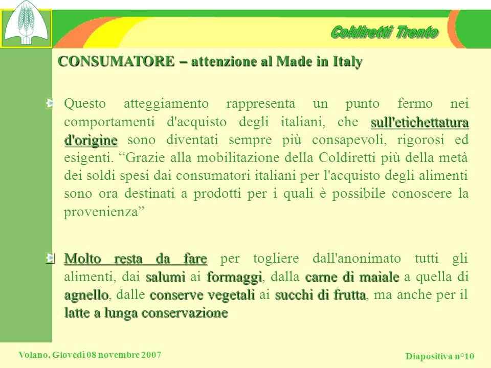 Diapositiva n°10 Volano, Giovedì 08 novembre 2007 CONSUMATORE – attenzione al Made in Italy sull'etichettatura d'origine Questo atteggiamento rapprese