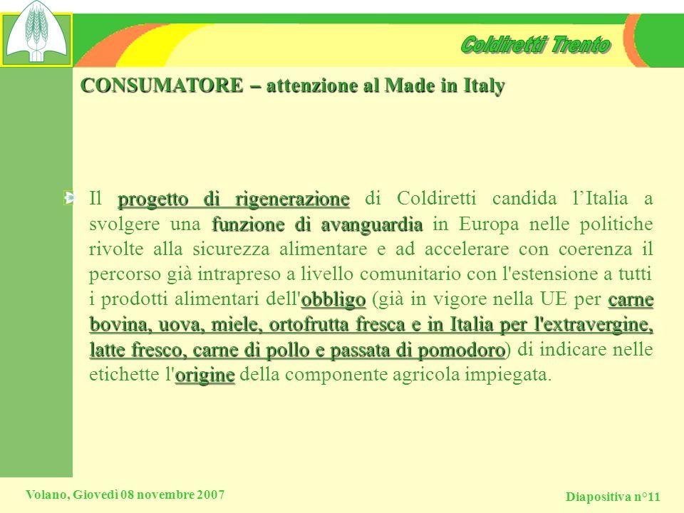 Diapositiva n°11 Volano, Giovedì 08 novembre 2007 CONSUMATORE – attenzione al Made in Italy progetto di rigenerazione funzione di avanguardia obbligoc