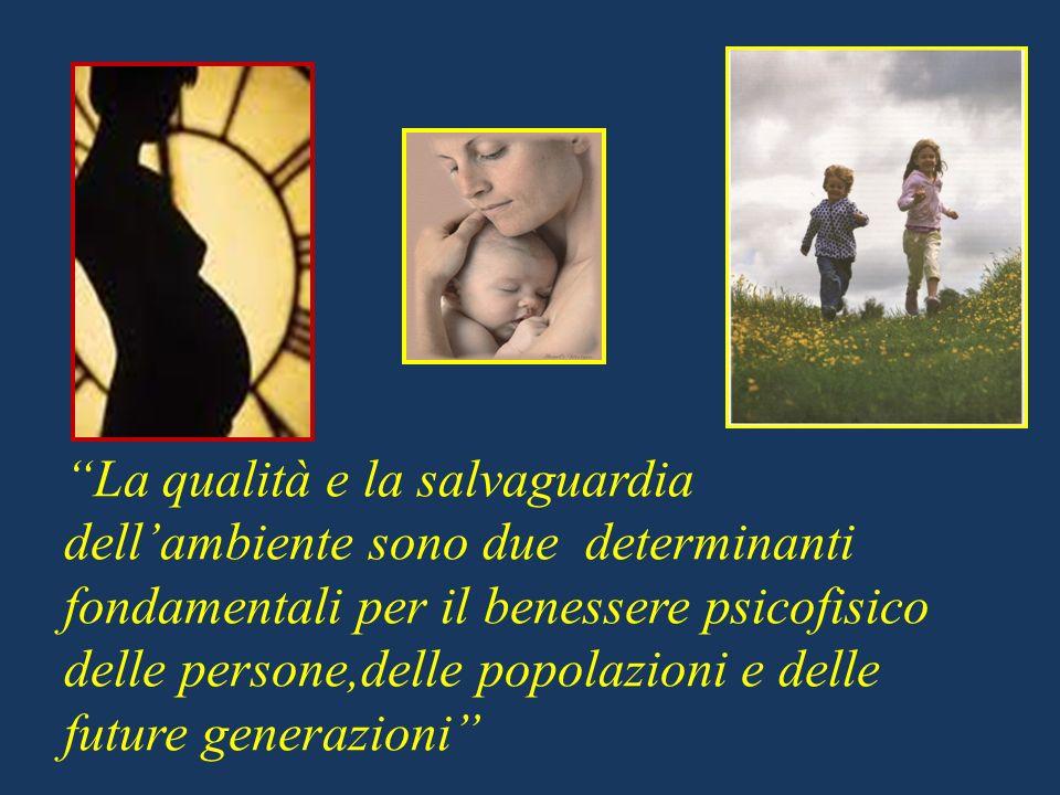 La qualità e la salvaguardia dellambiente sono due determinanti fondamentali per il benessere psicofisico delle persone,delle popolazioni e delle futu