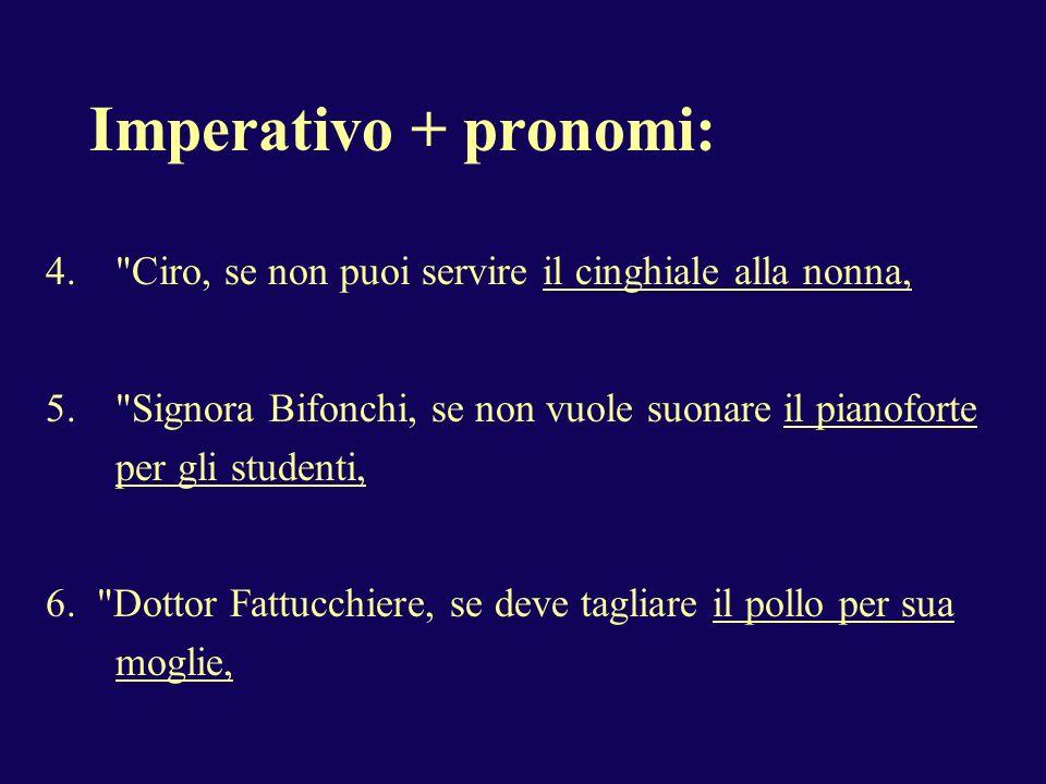 Imperativo + pronomi: 4.