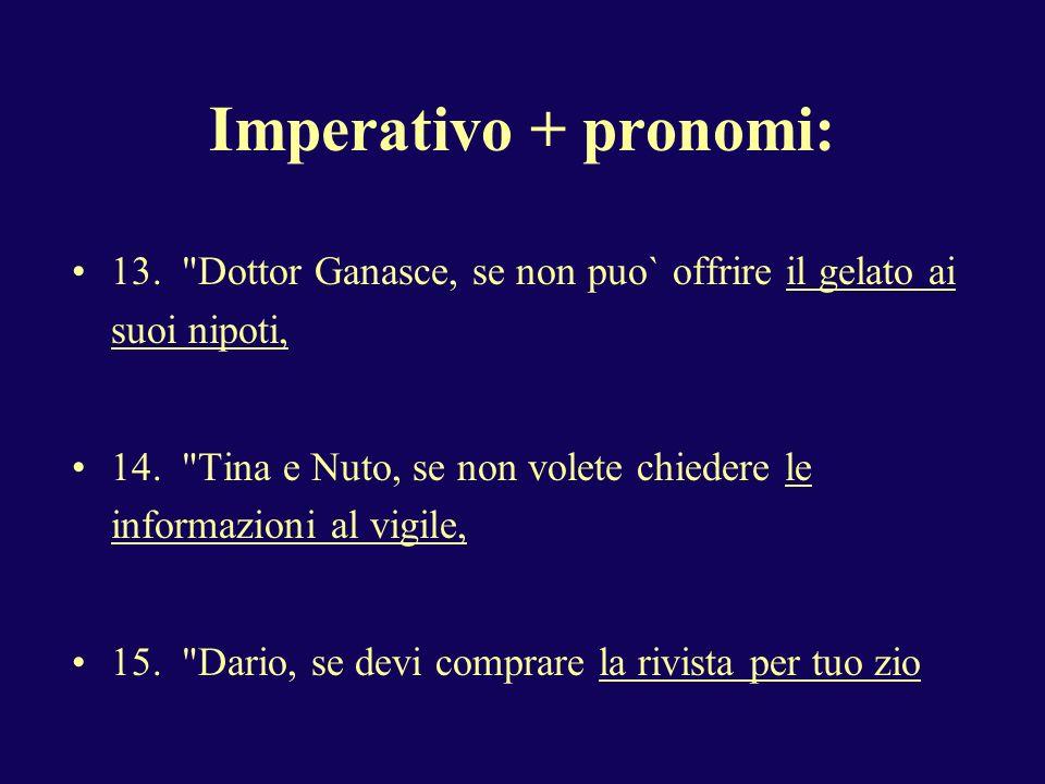Imperativo + pronomi: 13.