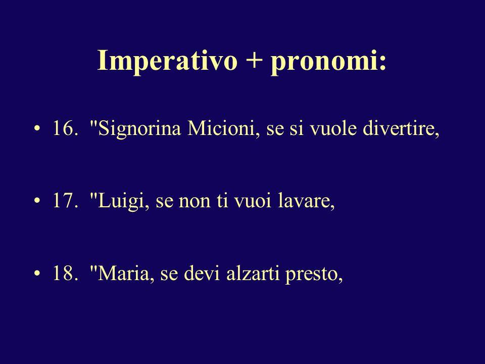 Imperativo + pronomi: 16.
