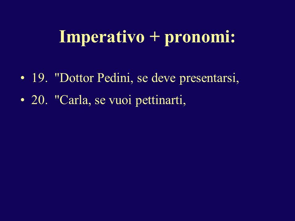 Imperativo + pronomi: 19.
