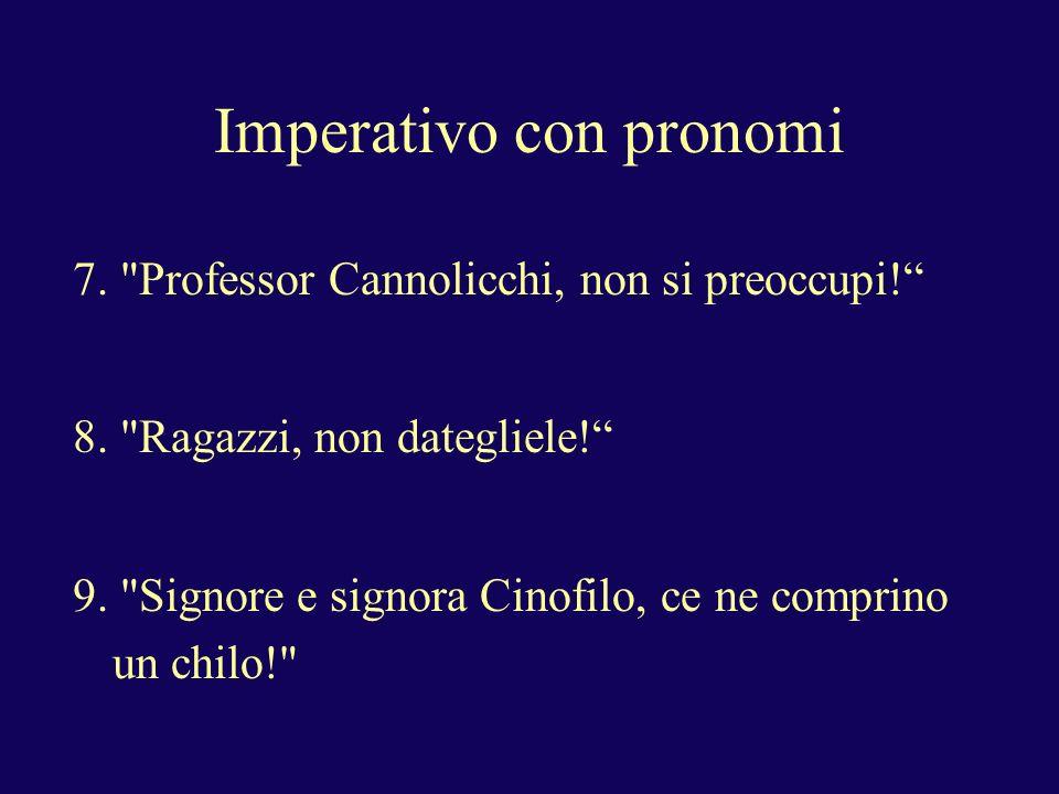 Imperativo con pronomi 7.