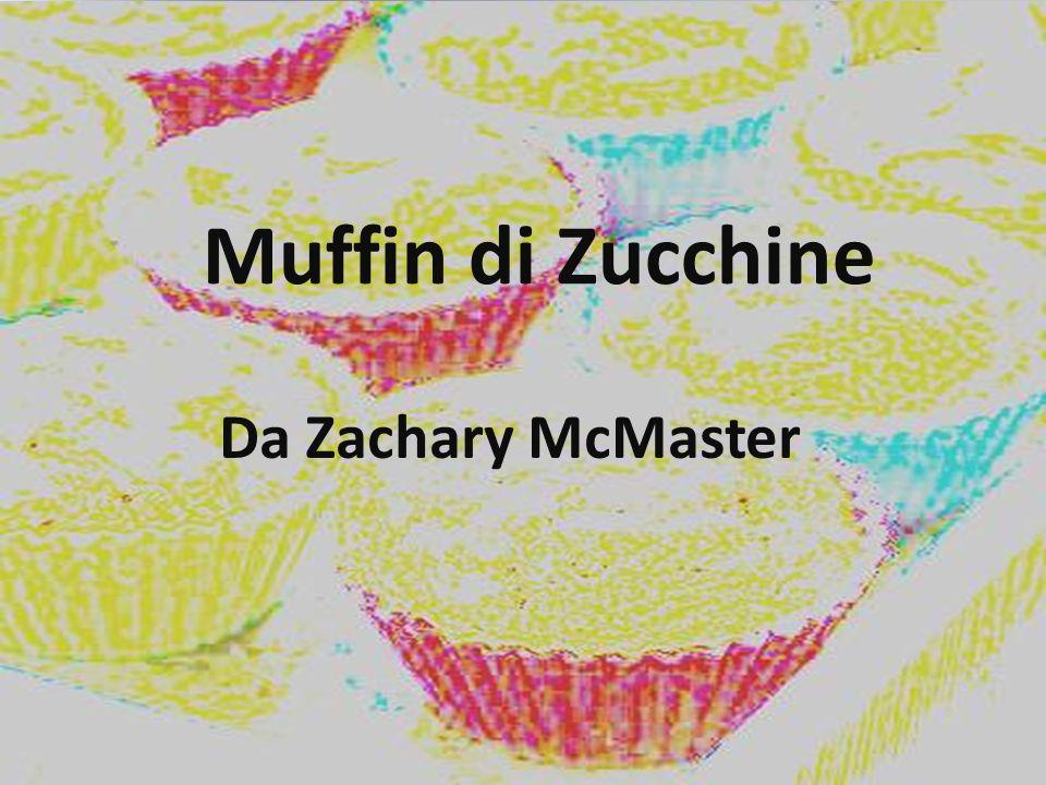 Muffin di Zucchine Da Zachary McMaster