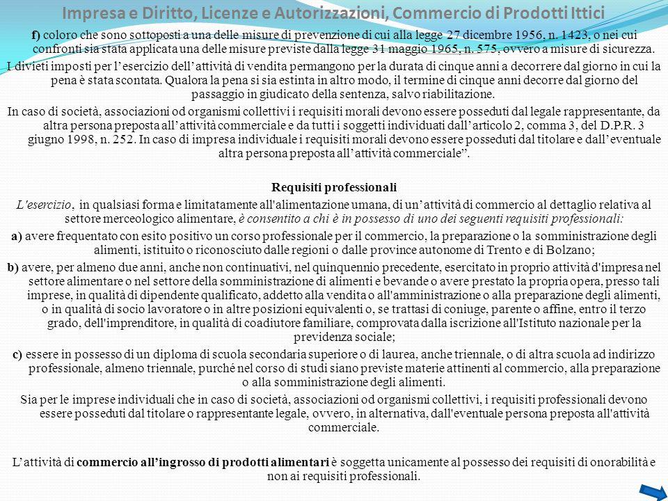 Impresa e Diritto, Licenze e Autorizzazioni, Commercio di Prodotti Ittici f) coloro che sono sottoposti a una delle misure di prevenzione di cui alla