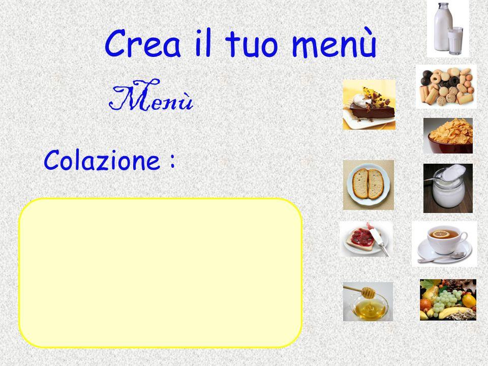 Crea il tuo menù Menù Pranzo :