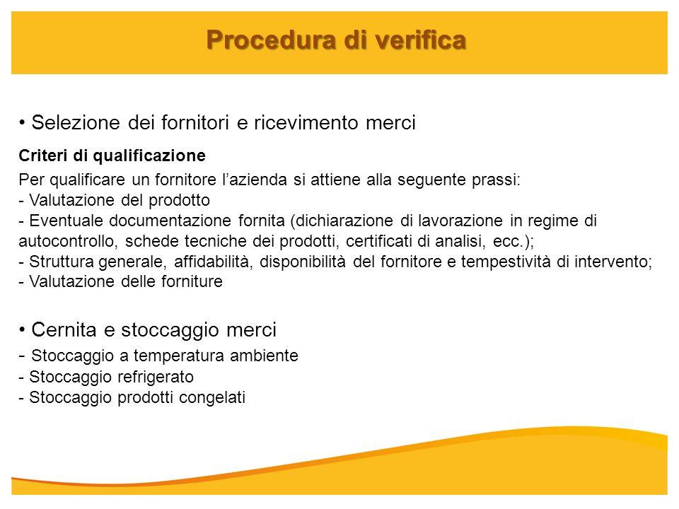 Procedura di verifica Selezione dei fornitori e ricevimento merci Criteri di qualificazione Per qualificare un fornitore lazienda si attiene alla segu