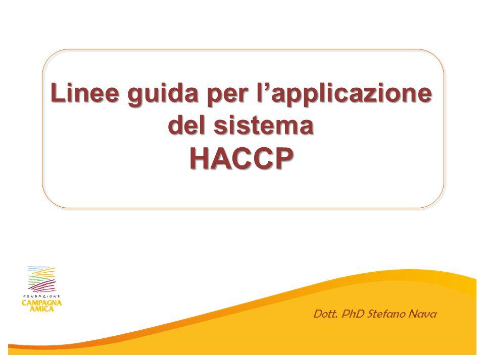 Linee guida per lapplicazione del sistema HACCP Dott. PhD Stefano Nava