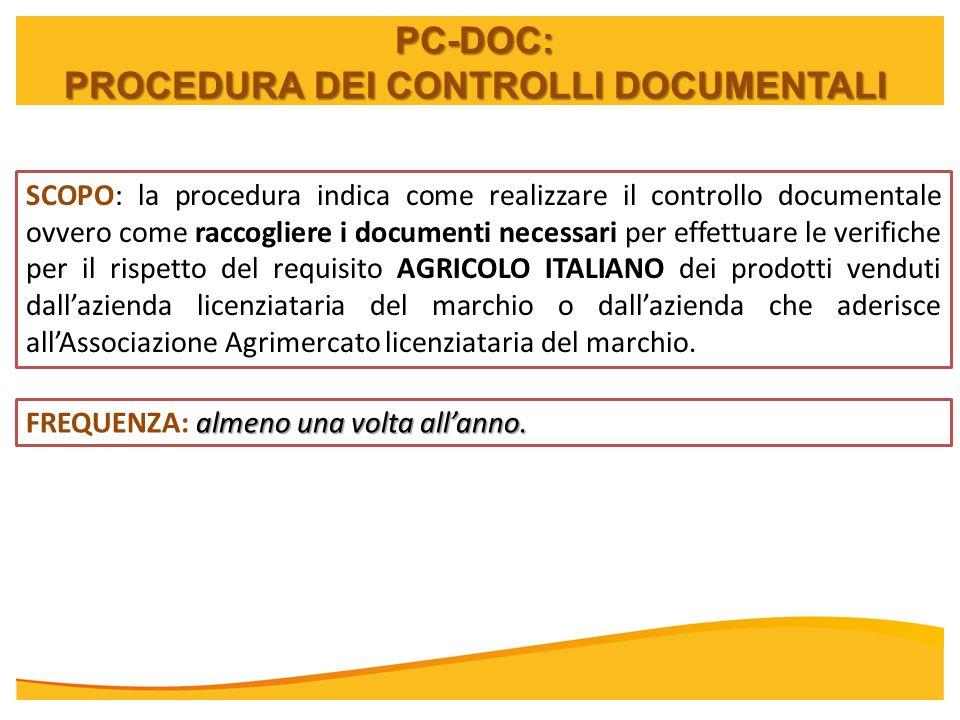PC-DOC: PROCEDURA DEI CONTROLLI DOCUMENTALI SCOPO: la procedura indica come realizzare il controllo documentale ovvero come raccogliere i documenti ne