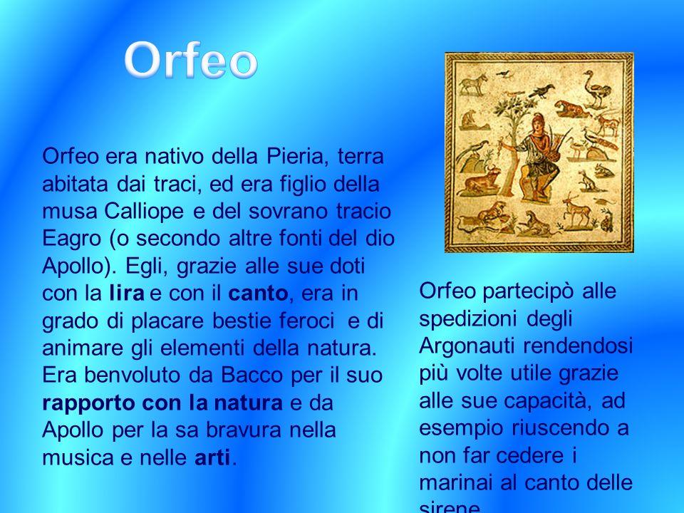 Orfeo era nativo della Pieria, terra abitata dai traci, ed era figlio della musa Calliope e del sovrano tracio Eagro (o secondo altre fonti del dio Ap