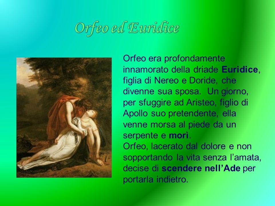 Orfeo era profondamente innamorato della driade Euridice, figlia di Nereo e Doride, che divenne sua sposa. Un giorno, per sfuggire ad Aristeo, figlio