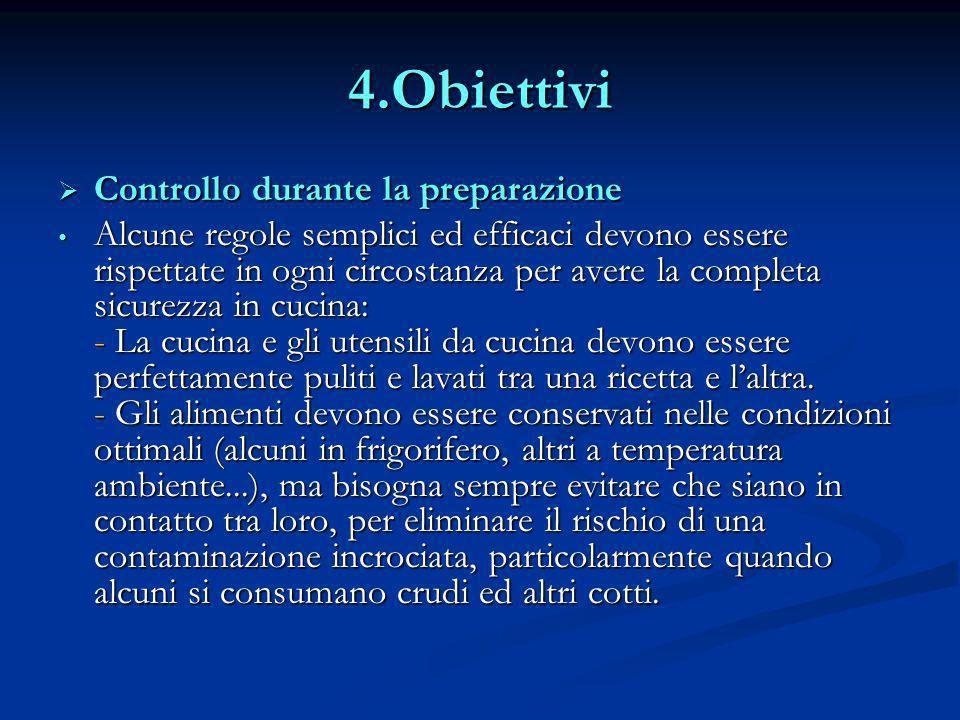 4.Obiettivi Controllo durante la preparazione Controllo durante la preparazione Alcune regole semplici ed efficaci devono essere rispettate in ogni ci