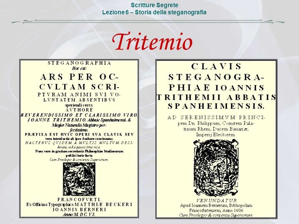 Scritture Segrete Lezione 6 – Storia della steganografia Tritemio