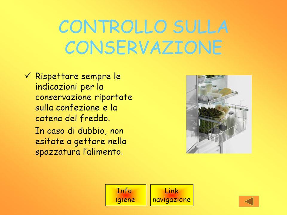 CONTROLLO SULLA CONSERVAZIONE Rispettare sempre le indicazioni per la conservazione riportate sulla confezione e la catena del freddo.