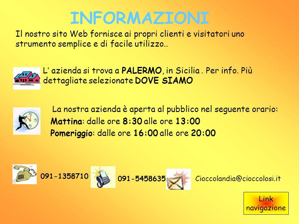 Contatti Cioccolandia@virgilio.it Duro@email.it Messina@virgilio.it Personale dazienda Sig.