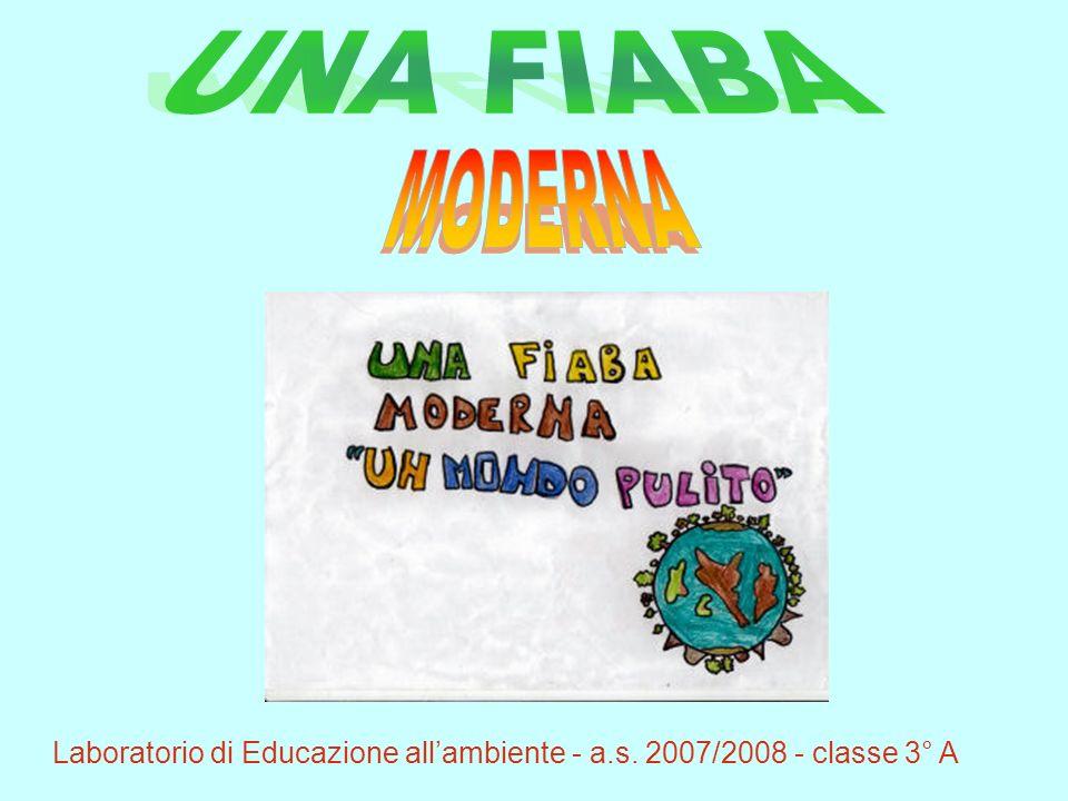 Laboratorio di Educazione allambiente - a.s. 2007/2008 - classe 3° A
